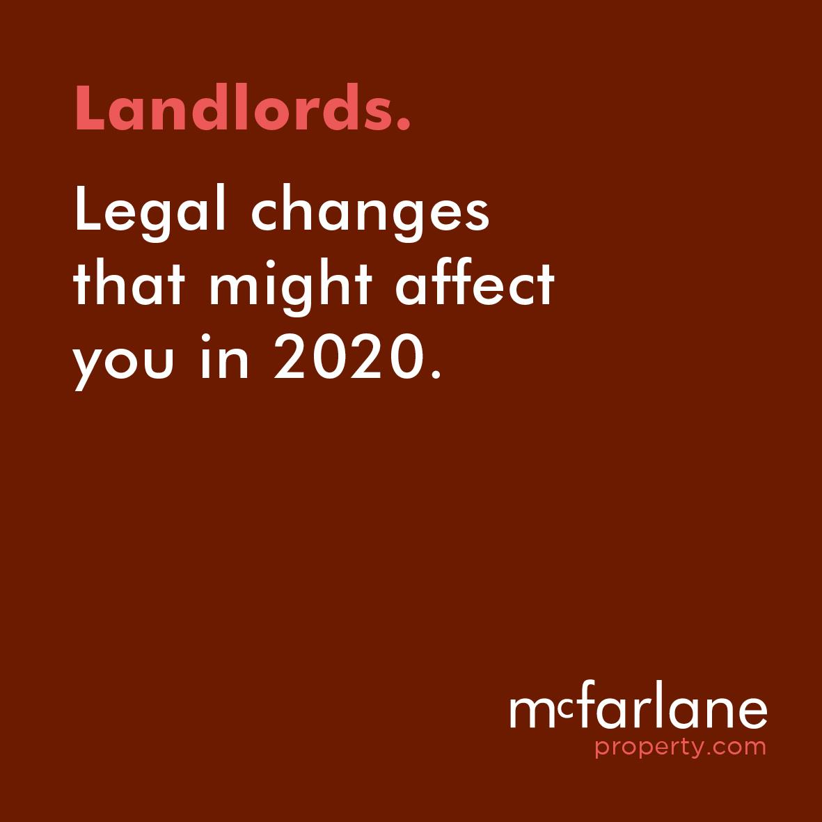LANDLORDS: Legal changes that might affect you in 2020
