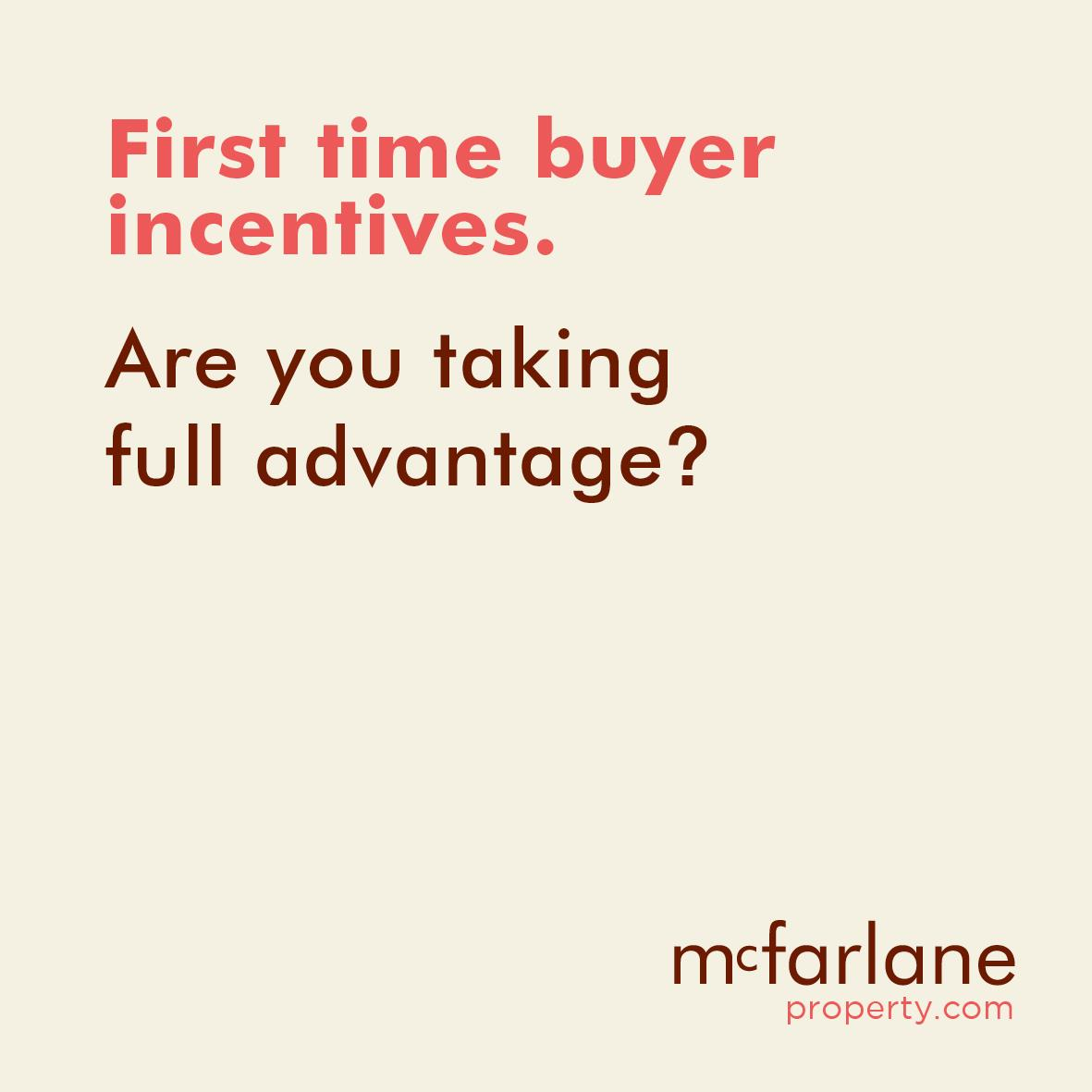 First time buyer incentives – are you taking full advantage?